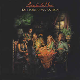 Fairport Convention ‎– Rising For The Moon