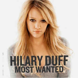 Hilary Duff ‎– Most Wanted (CD)