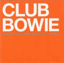 "David Bowie ‎– Club Bowie (Rare And Unreleased 12"" Mixes) (CD)"