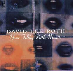 David Lee Roth ‎– Your Filthy Little Mouth (CD)