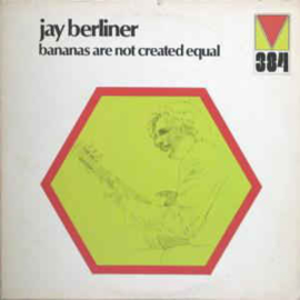 Jay Berliner ‎– Bananas Are Not Created Equal