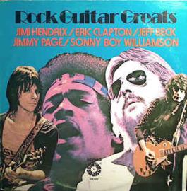 Various - Jimi Hendrix / Eric Clapton / Jeff Beck / Jimmy Page / Sonny Boy Williamson (2) – Rock Guitar Greats