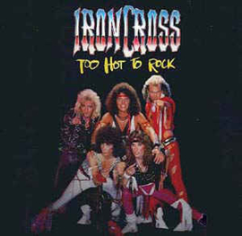Ironcross ‎– Too Hot To Rock
