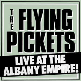 Flying Pickets ‎– Live At The Albany Empire!