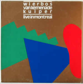 Wierbos / Van Kemenade / Kuiper – Live In Montreal