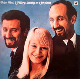 Peter, Paul & Mary ‎– Leaving On A Jet Plane