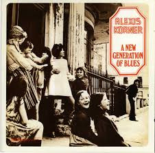 Alexis Korner – A New Generation Of Blues