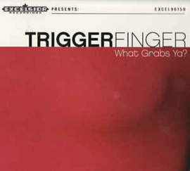 Triggerfinger ‎– What Grabs Ya? (CD)