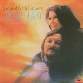 James Last ‎– Love Must Be The Reason
