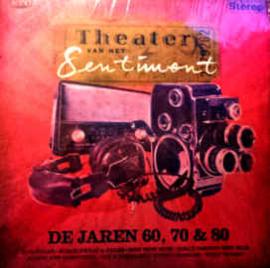 Various – Theater Van Het Sentiment De Jaren 60, 70 & 80