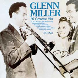 Glenn Miller – 60 Greatest Hits