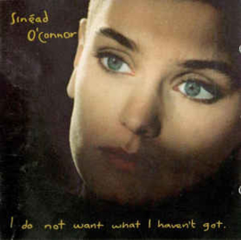 Sinéad O'Connor ‎– I Do Not Want What I Haven't Got (CD)