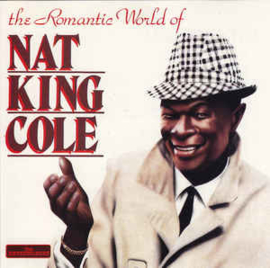 Nat King Cole ‎– The Romantic World Of Nat King Cole (CD)