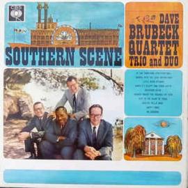 Dave Brubeck Quartet – Southern Scene With The Dave Brubeck Quartet & Trio & Duo