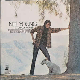 Neil Young With Crazy Horse ‎– Everybody Knows This Is Nowhere