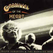Ralph Samantha & The Medicine Men ‎– Carnival Of The Heart (CD)
