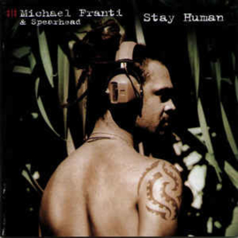 Michael Franti & Spearhead ‎– Stay Human (CD)