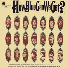 Various – How Blue Can We Get?