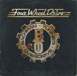 Bachman-Turner Overdrive – Four Wheel Drive