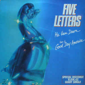Five Letters – Ma Keen Dawn / Have A Good Day America