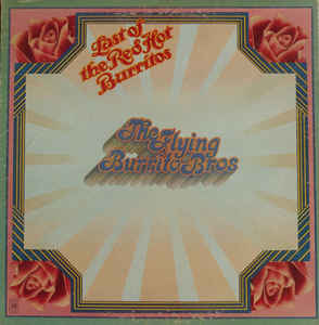 Flying Burrito Bros – The Last Of The Red Hot Burritos