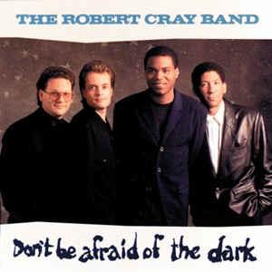 Robert Cray Band – Don't Be Afraid Of The Dark