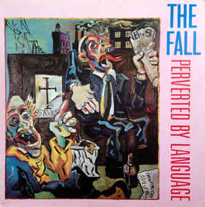 Fall – Perverted By Language