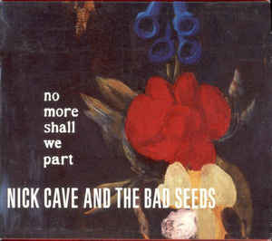 Nick Cave And The Bad Seeds ‎– No More Shall We Part (CD)