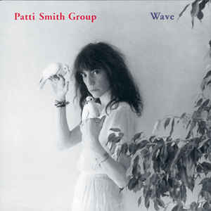 Patti Smith Group ‎– Wave