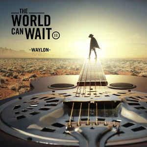 Waylon – The World Can Wait (CD)