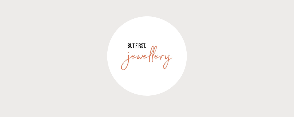 But first, jewellery