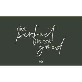 Binnenposter - Niet perfect is ook goed - Groen ( 15 x 25 CM)