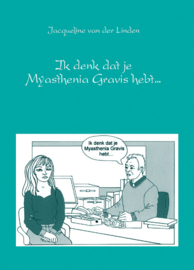 Ik denk dat je Myasthenia Gravis hebt
