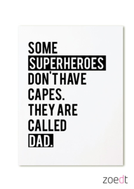 Some superheroes don't have capes.