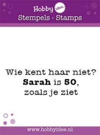 Stempel Wie kent haar niet? Sarah is 50, zoals je ziet hi-stamp-0046
