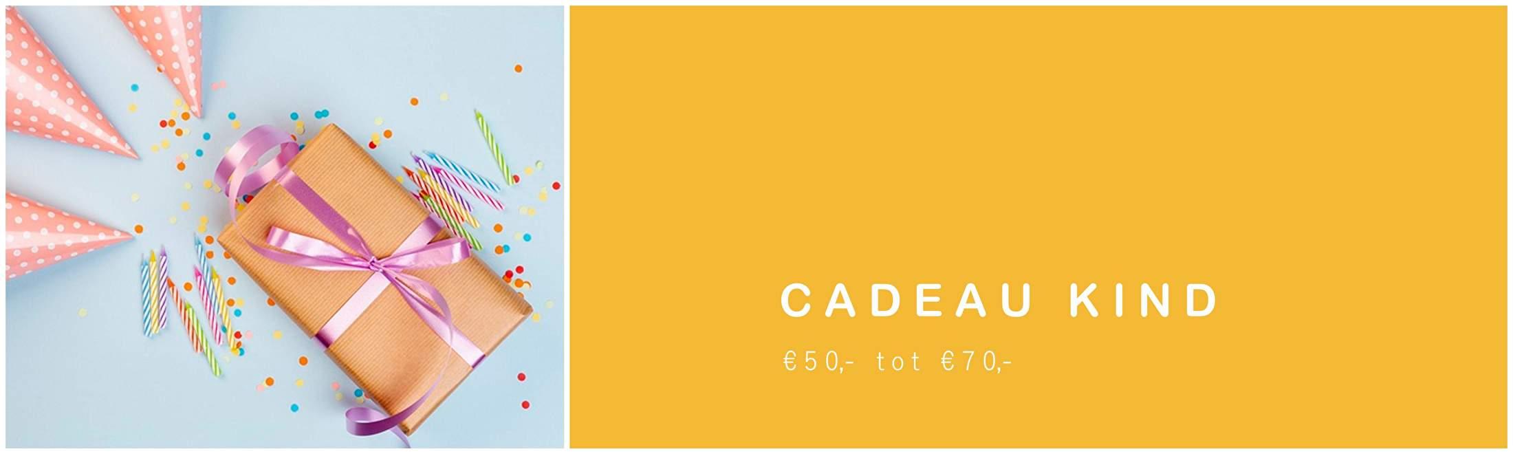 CADEAU KIND €50/70