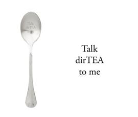 """""""Talk dirTEA to me"""""""
