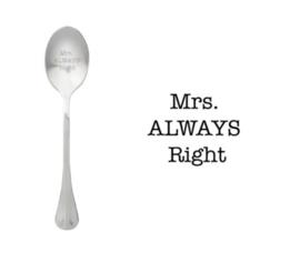 """Mrs. ALWAYS Right"""