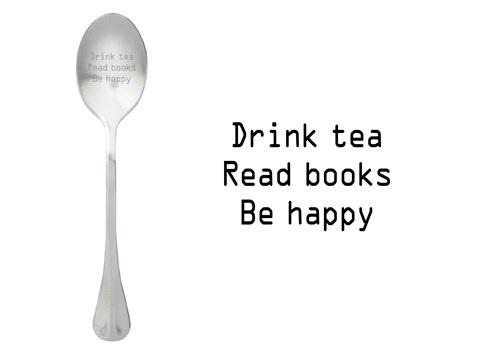 """Drink tea Read books Be happy"""