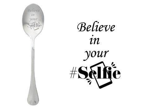 """""""Believe in your Selfie"""""""