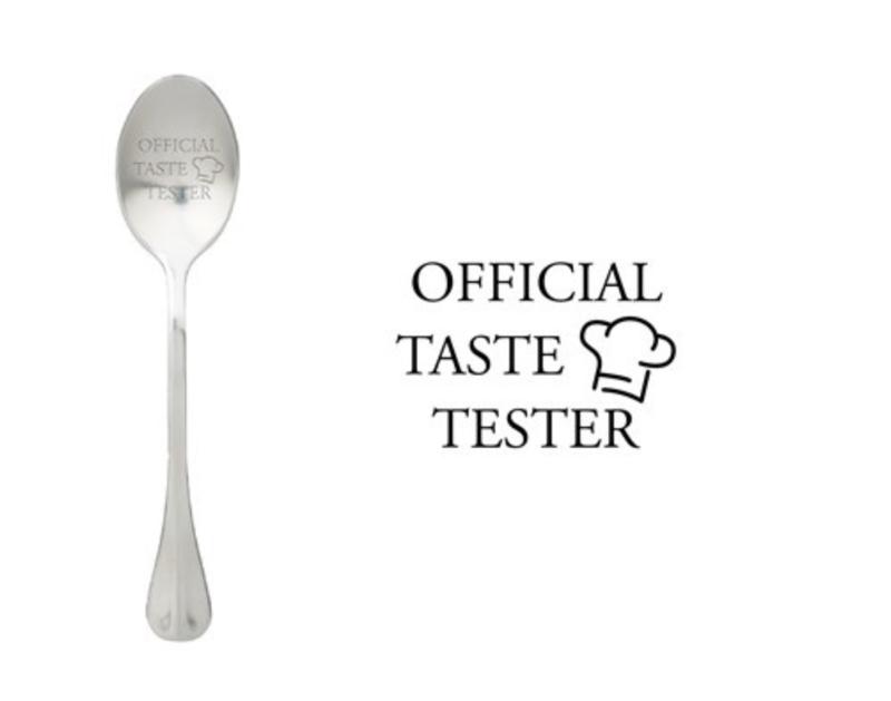 """""""Official taste tester"""""""