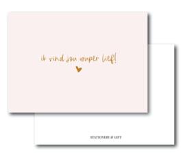 Minikaart   Ik vind jou super lief!   Stationery & Gift