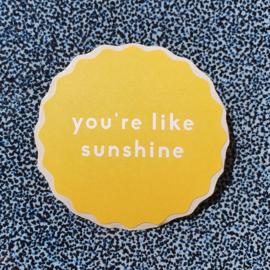 Sticker | You're like sunshine | geel