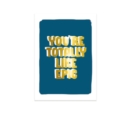 Kaart | You're totally like epic | Studio Stationery