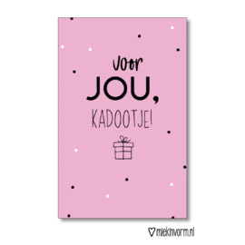 Minikaart   Voor jou, kadootje!   MIEKinvorm