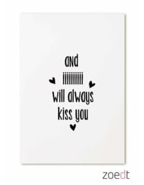 Kaart | and iiiiii will always kiss you | Zoedt