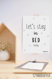 A4 poster met  quote - Let's stay in bed today