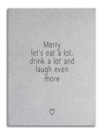Kerstkaart A6 grijsboard - merry let's eat a lot