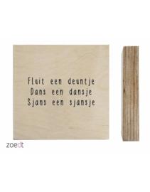 houtprint - Fluit een deuntje, Dans een dansje, Sjans een sjansje