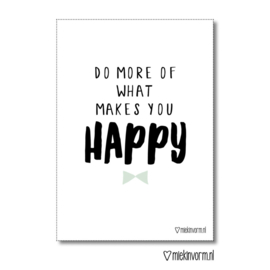 MIEKinvorm kaart A6 - Do more of what makes you happy